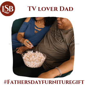 Fathers day furniture gifts quiz-tv lover dad